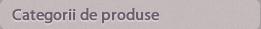 categorii de produse